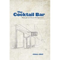 The Cocktail Bar: Notes for an Owner & Operator